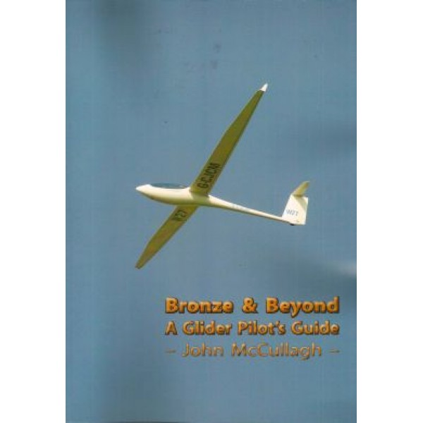Bronze and Beyond - A Glider Pilots Guide